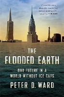 The Flooded Earth: Our Future in a...