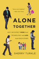 Alone Together: Why We Expect More...