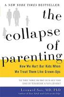 The Collapse of Parenting: How We ...