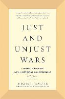 Just and Unjust Wars: A Moral ...