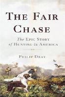 The Fair Chase: The Epic Story of...