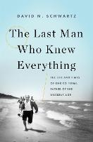 The Last Man Who Knew Everything: The...