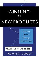 Winning at New Products, 5th Edition:...
