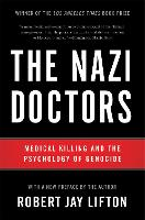 The Nazi Doctors: Medical Killing and...