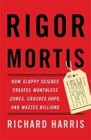 Rigor Mortis: How Sloppy Science...