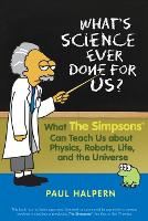 What's Science Ever Done for Us?: ...