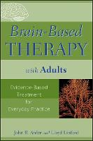 Brain-based Therapy with Adults:...