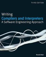 Writing Compilers and Interpreters: A...