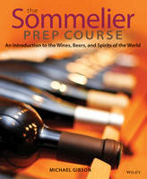 The Sommelier Prep Course: An...