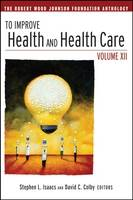 To Improve Health and Health Care: ...