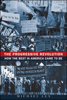 The Progressive Revolution: How the...