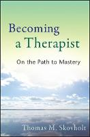 Becoming a Therapist: On the Path to...