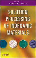 Solution Processing of Inorganic...