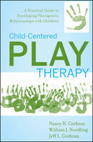 Child-Centered Play Therapy: A...