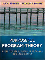 Purposeful Program Theory: Effective...