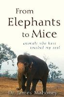 From Elephants to Mice: Animals Who...
