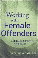 Working with Female Offenders: A...