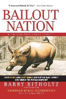Bailout Nation: How Greed and Easy...