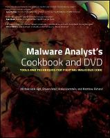Malware Analyst's Cookbook and DVD:...