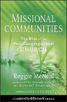 Missional Communities: The Rise of ...