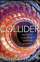 Collider: The Search for the World's...