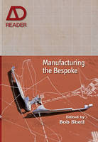 Manufacturing the Bespoke: Making and...