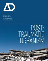 Post-Traumatic Urbanism: ...