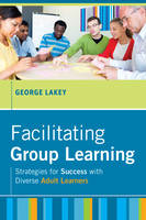 Facilitating Group Learning:...