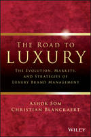 The Road to Luxury: The Evolution,...