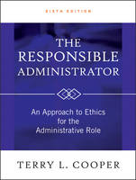 The Responsible Administrator: An...
