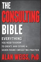 The Consulting Bible: Everything You...