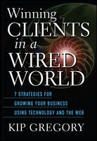 Winning Clients in a Wired World:...