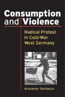 Consumption and Violence: Radical...