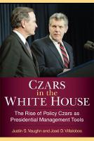 Czars in the White House: The Rise of...