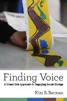 Finding Voice: A Visual Arts Approach...