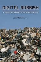 Digital Rubbish: A Natural History of...