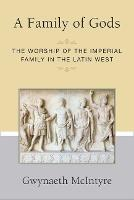 A Family of Gods: The Worship of the...
