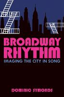 Broadway Rhythm: Imaging the City in...