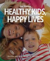 Healthy Kids, Happy Lives: Healthy...