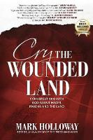 Cry the Wounded Land: Conversations...