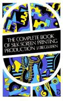 The Complete Book of Silk Screen...