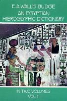 An Egyptian Hieroglyphic Dictionary:...