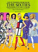 Great Fashion Designs of the Sixties:...