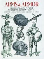 Arms and Armor: A Pictorial Archive...