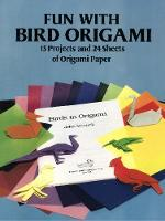 Fun with Bird Origami: 15 Projects ...