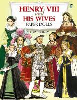 Henry the Eighth and His Wives Paper...