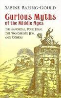 Curious Myths of the Middle Ages: The...