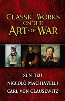 Classic Works on the Art of War: WITH...