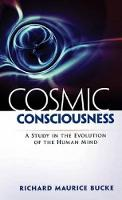 Cosmic Consciousness: A Study in the...