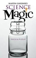 Martin Gardner's Science Magic: ...